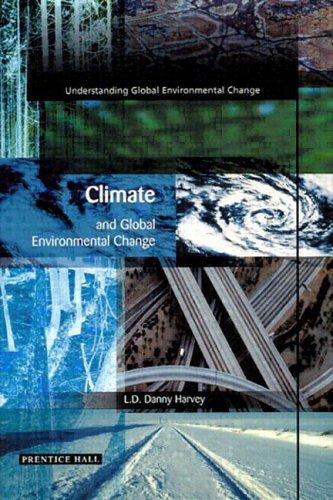 Climate and Global Environmental Change by Danny Harvey