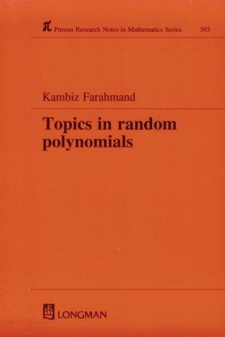 Topics in Random Polynomials (Research Notes in Mathematics Series) by K Farahmand