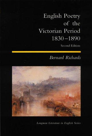 English Poetry of the Victorian Period 1830-1890 by Bernard Richards