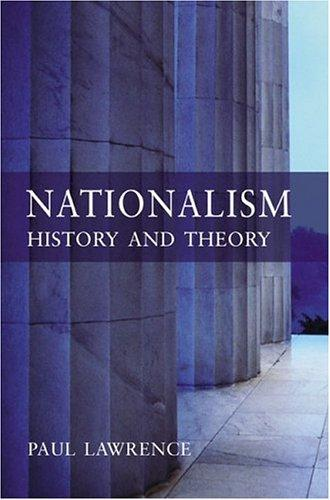 Nationalism. History and Theory by Paul Lawrence