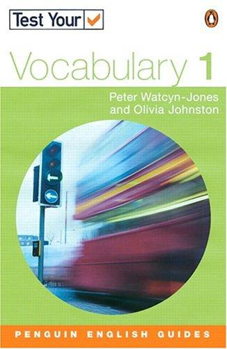Test Your Vocabulary 1 Revised Edition (Test Your Vocabulary) by WATCYN-JONES & JOHNSTON