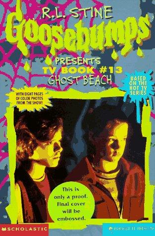 Ghost Beach (Goosebumps Presents TV Book #13) by Carol Ellis, Jeffrey Cohen, R. L. Stine