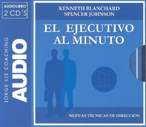 El Ejecutivo Al Minuto/ the One-minute Manager by Kenneth Blanchard, Spencer Johnson