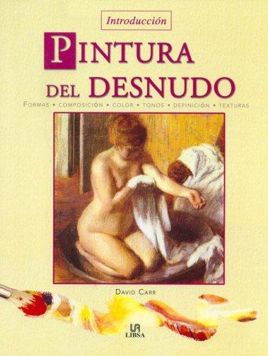 Introduccion pintura del desnudo / Introduction to Painting the Nude by David Carr