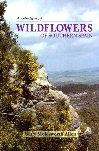 A Selection of Wildflowers of Southern Spain
