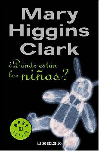 Donde Estan Los Ninos/ Where Are the Children? (Best Seller) by Mary Higgins Clark