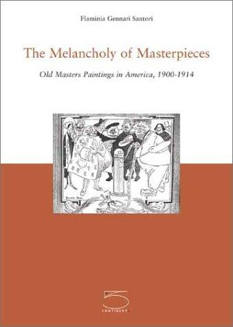 The Melancholy of Masterpieces