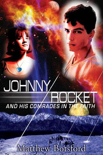 Johnny Rocket and His Comrades in Faith by Matthew Botsford