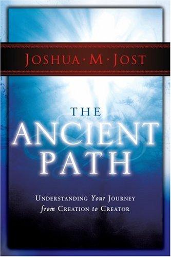 The Ancient Path by Joshua M. Jost