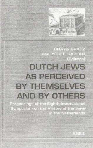 Dutch Jews as perceived by themselves and by others by Symposium on the History of the Jews in the Netherlands (8th 1998 Jerusalem)