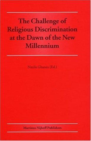 The Challenge of Religious Discrimination at the Dawn of the New Millennium by Nazila Ghanea-Hercock