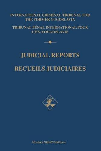 Judicial reports / International Criminal Tribunal for the Former Yugoslavia = by