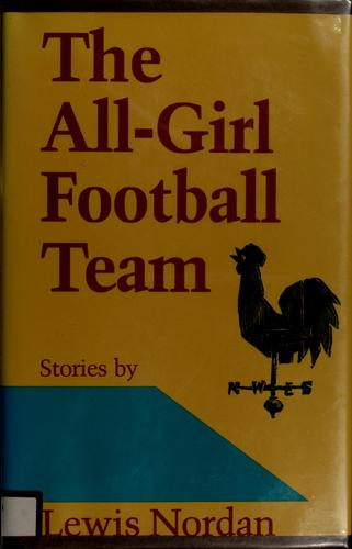 The all-girl football team by Lewis Nordan