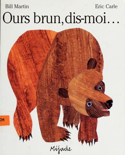 Ours brun, dis-moi-- by Bill Martin