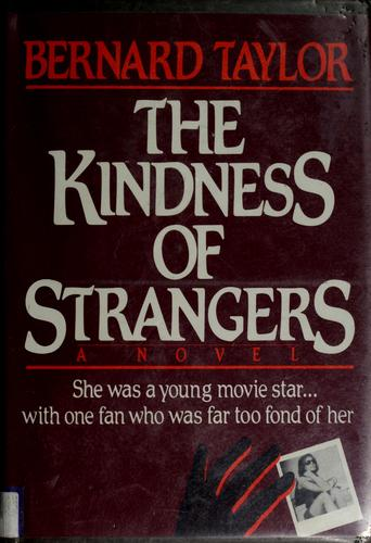 The kindness of strangers by Taylor, Bernard