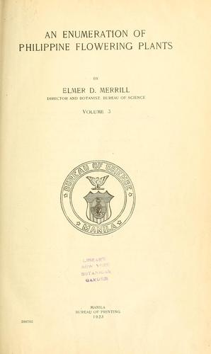 An enumeration of Philippine flowering plants by Elmer Drew Merrill