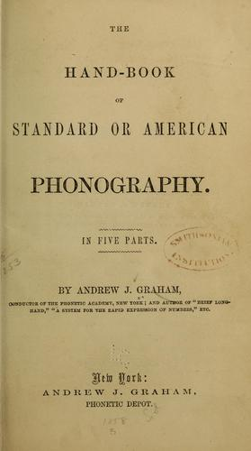 The hand-book of standard or American phonography by Graham, Andrew J.