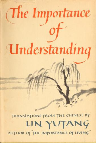 The importance of understanding by Lin, Yutang