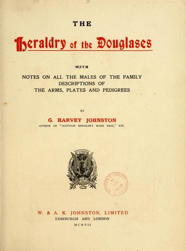 The heraldry of the Douglases by G. Harvey Johnston