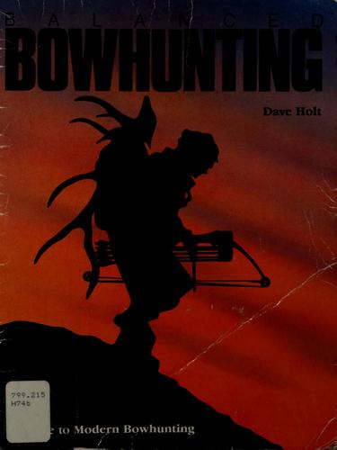 Balanced bowhunting by Dave Holt