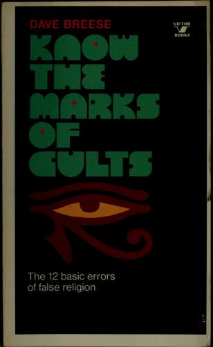 Know the marks of cults by Dave Breese