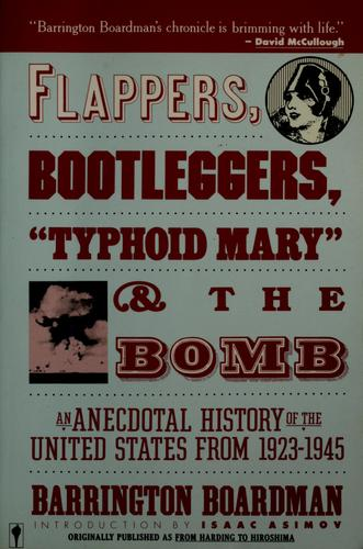 "Flappers, Bootleggers, ""Typhoid Mary"" and the Bomb by Barrington Boardman"
