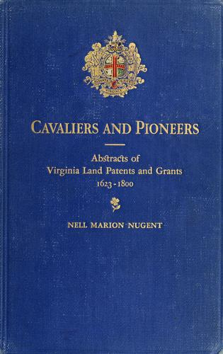 Cavaliers and pioneers by Nell Marion Nugent