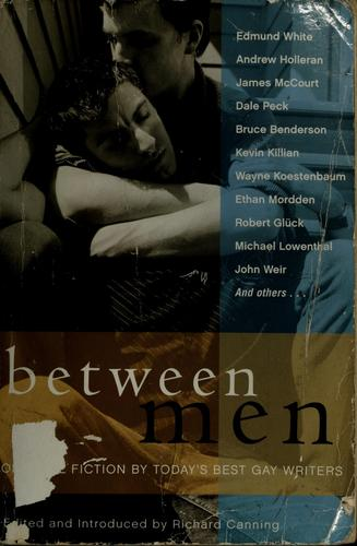 Between Men by Edmund White, Dale Peck, James McCourt, Andrew Holleran