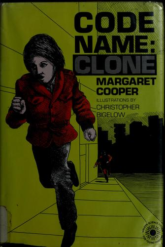 Code name, Clone by Margaret C. Cooper