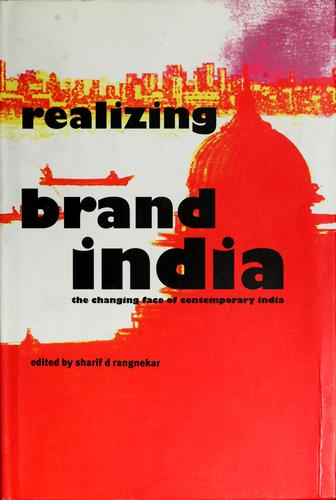 Realizing Brand India by Sharif d Rangnekar