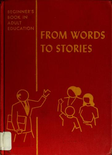 From words to stories, a reading book in simple English for men and women by Mary Louise Guyton
