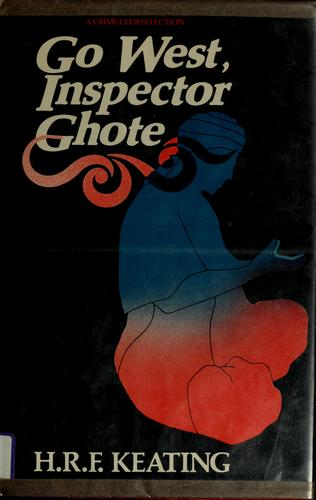 Go West, Inspector Ghote by H. R. F. Keating