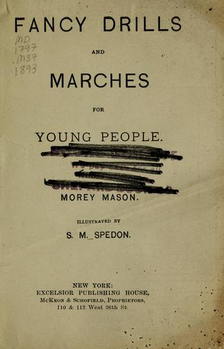 Fancy drills and marches for young people by Morey Mason