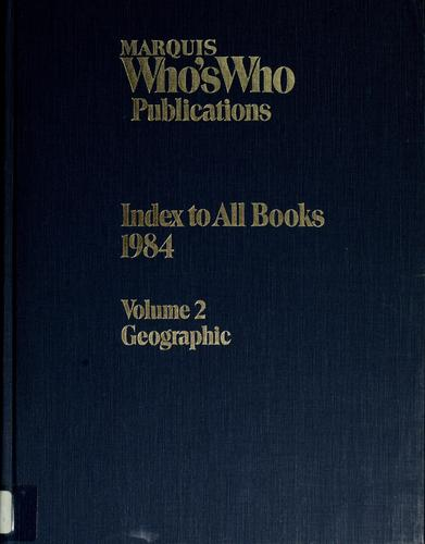 Marquis Who's Who Publications: Index to All Books 1984  by