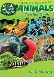 Weird, Wild and Wonderful Teaching Guide by Julie Murphy