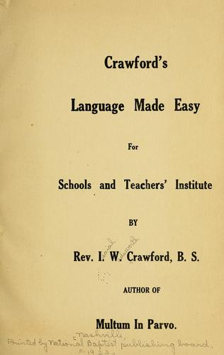 Crawford's language made easy for schools and teachers' institute by Isaiah Wadsworth Crawford