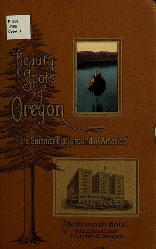 "Beauty spots of Oregon, ""the summer playground of America"" by Multnomah hotel, Portland, Or. [from old catalog]"