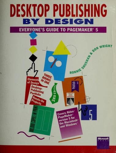 Desktop publishing by design : everyone's guide to PageMaker 5 by Ronnie Shushan, Don Wright
