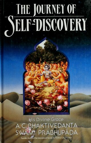 The journey of self-discovery by A. C. Bhaktivedanta Swami Prabhupāda