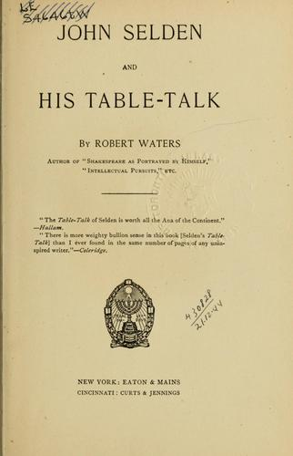 John Selden and his Table-talk by Robert Waters
