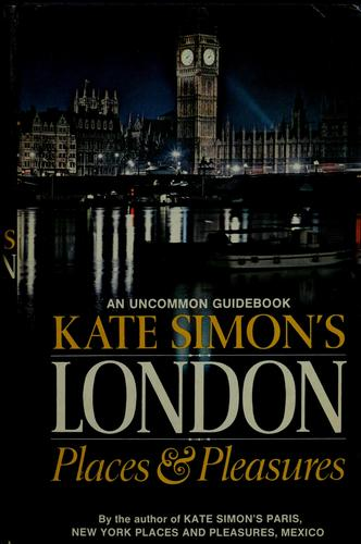 London places & pleasures by Kate Simon