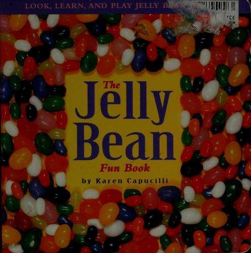 The jelly bean fun book by Karen Capucilli