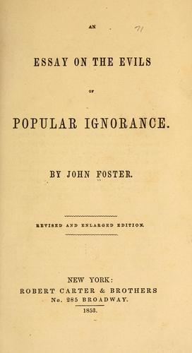 An essay on the evils of popular ignorance by John Foster
