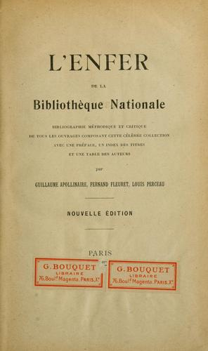 L'enfer de la Bibliotheque nationale; bibliographie methodique et critique de tous les ouvrages composant cette celebre collection ... by Guillaume Apollinaire
