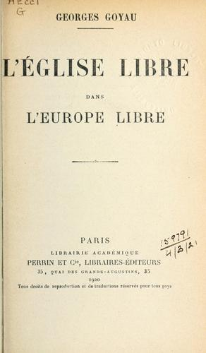 L' Église libre dans l'Europe libre by Georges Goyau