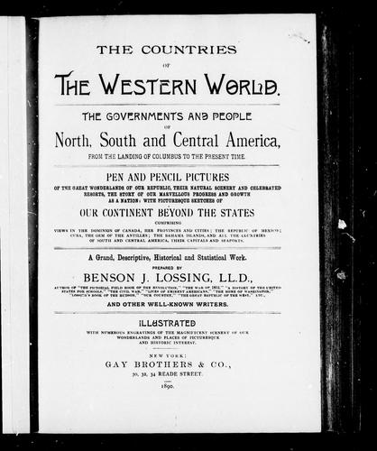 The countries of the western world by prepared by Benson J. Lossing ... and other well-known writers