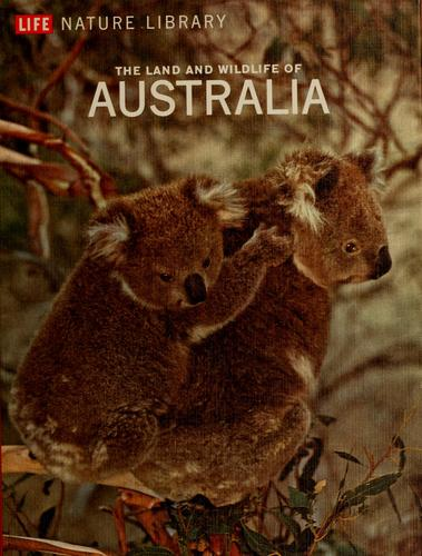 The land and wildlife of Australia by David Bergamini