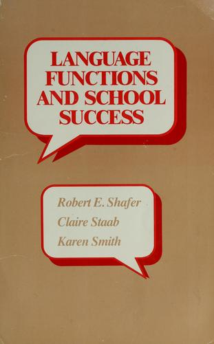Language functions and school success by Robert Eugene Shafer