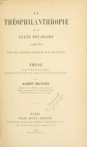 La théophilanthropie et le culte décadaire, 1796-1801