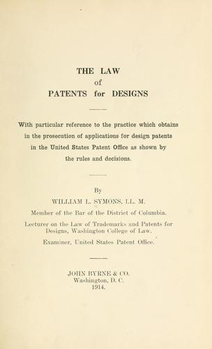 The law of patents for designs by William Leonard Symons